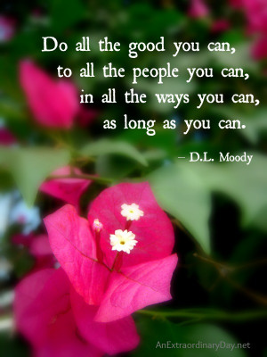 ... Encourager :: DL Moody #Quote on doing good. :: AnExtraordinaryDay.net