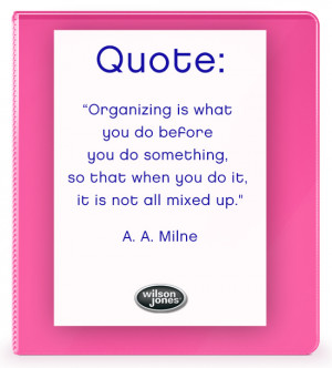 Organizing is what you do before you do something,