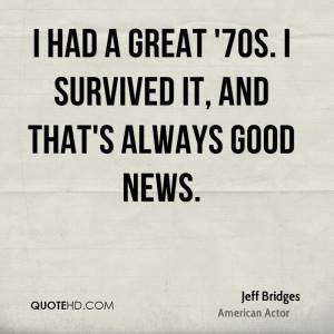 jeff-bridges-jeff-bridges-i-had-a-great-70s-i-survived-it-and-thats ...