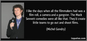 More Michel Gondry Quotes