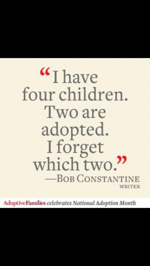 Adoption Quotes... I forget which two.... November is National ...