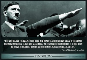 Hitler Evil Behavior--are we heading for another genocide? A quote ...