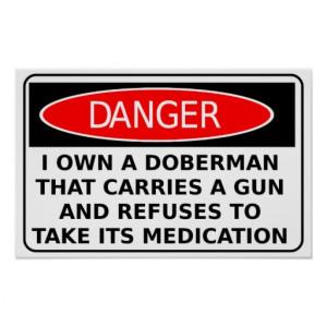 Beware of Dog Doberman Gun Funny Poster Sign Print