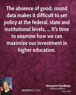 The absence of good, sound data makes it difficult to set policy at ...