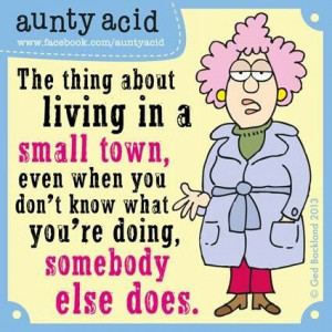 Small Town gossip gets on my last nerve!