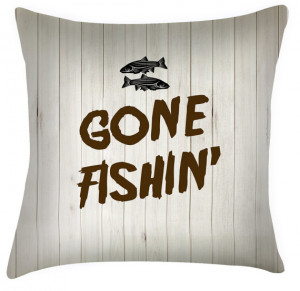Gone Fishing fathers day quote throw cushion / pillow
