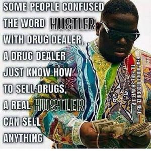 Hustler vs drug dealer