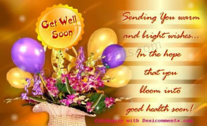 ... the hope that you Bloom into good health soon! ~ Get Well Soon Quote