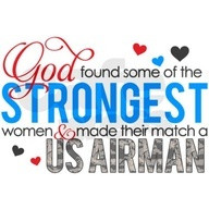 God found some of the strongest men and women and made them Air Force.