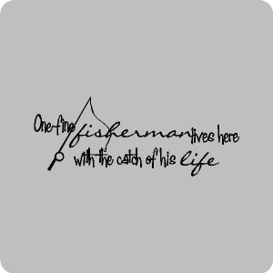 one fine fisherman quotes wall words decals lettering