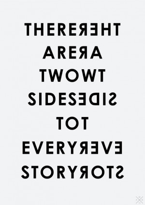 There are two sides to every story