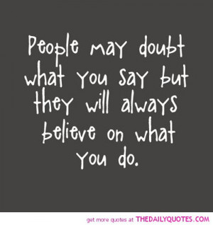 people-may-doubt-what-you-say-life-quotes-sayings-pictures.jpg
