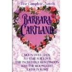 Barbara Cartland : Five Complete Novels (Moon over Eden, No Time for ...