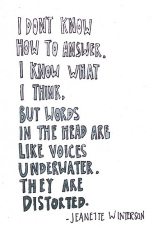 don't know how to answer. I know what I think, but words in the head ...