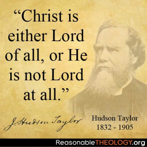 Hudson Taylor Bible Quotes, Theology Quotes, Hudson Taylor Quotes ...
