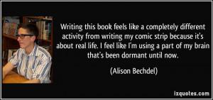 part of my brain that 39 s been dormant until now Alison Bechdel