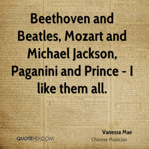 Beethoven and Beatles, Mozart and Michael Jackson, Paganini and Prince ...