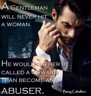 Gentleman's Quotes: A gentleman will never hit a woman. He would ...