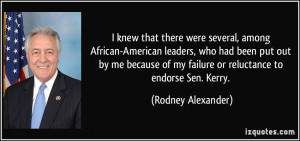 several, among African-American leaders, who had been put out by me ...