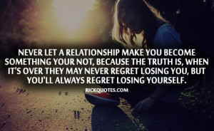 Relationship Quotes | You'll Always Regret Losing Yourself Girl alone ...