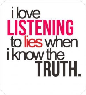 lies, listening, love, quotation, quotations, quote, quotes, saying ...