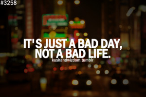 ... quotes #bad day #bad life #positive #positivity #life quotes