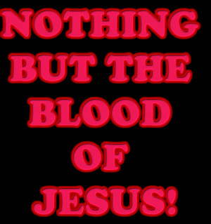 http://www.pics22.com/nothing-but-the-blood-od-jesus-bible-quote/