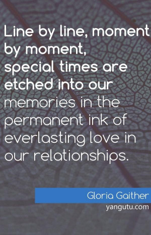 Line by line, moment by moment, special times are etched into our ...