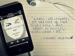 Michael jackson, quotes, sayings, children, god, love