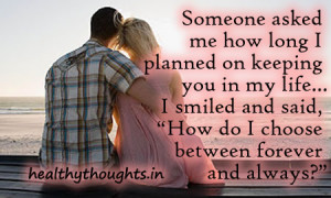 Someone asked me how long I planned on keeping you in my life…