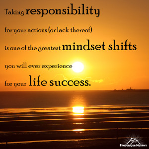 Taking responsibility for your actions (or lack thereof) is one of the ...
