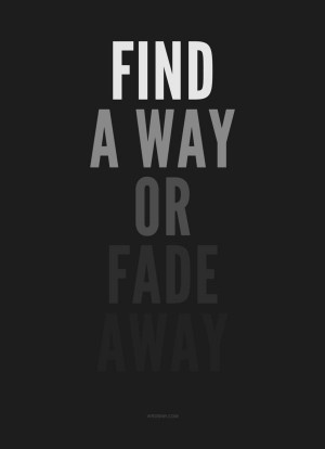 Find a way or ...