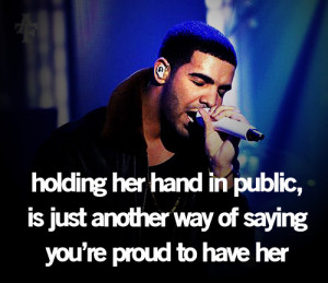 drake, love, proud, quote, relationship, singing