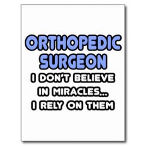 Miracles and Orthopedic Surgeons Postcard