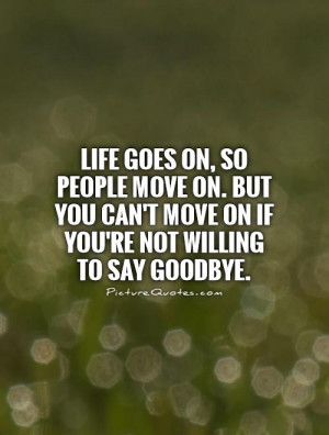 Goodbye And Saying Quotes About Moving On. QuotesGram