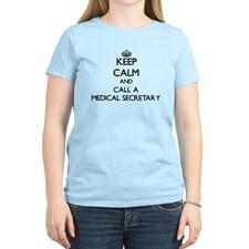 Keep calm and call a Medical Secretary T-Shirt for