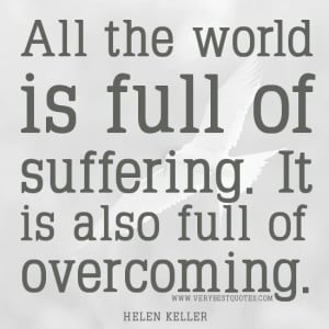 SUFFERING QUOTES, OVERCOMING QUOTES, HELEN KELLER QUOTES