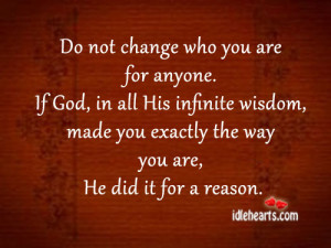 Not Change Who You Are...