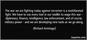 The war we are fighting today against terrorism is a multifaceted ...