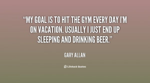 quote-Gary-Allan-my-goal-is-to-hit-the-gym-114405.png