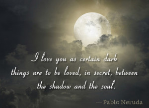 Shadow Love Quotes 100 love sonnets. famous quote