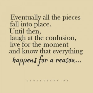 Live For The Moment And Know That Everything Happens For A Reason ...