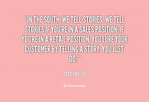 quote-Tate-Taylor-in-the-south-we-tell-stories-we-139462_2.png