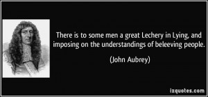 There is to some men a great Lechery in Lying, and imposing on the ...