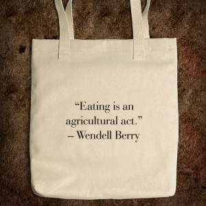 Wendell Berry quote on tote bag