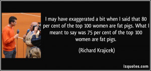 exaggerated a bit when I said that 80 per cent of the top 100 women ...