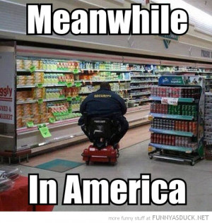 fat security guard scooter meanwhile america funny pics pictures pic ...