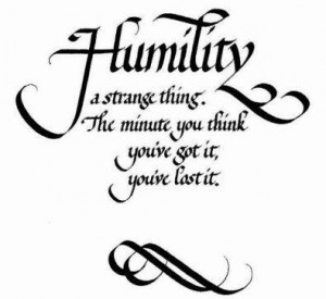 Humble quotes about life humility quotes