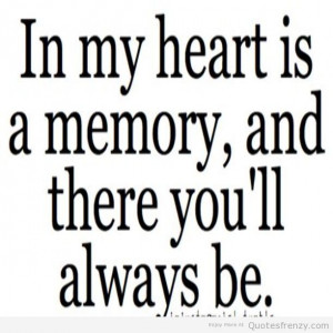 ... quotes quotes for memories quotes of memory love memory i love memory