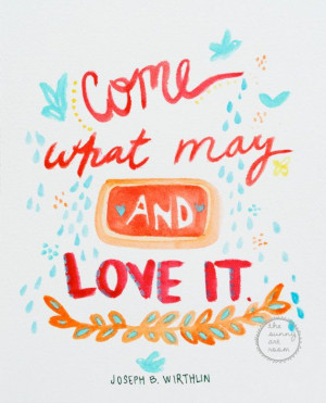 Come what may and love it quote print 8x10 or 11x14